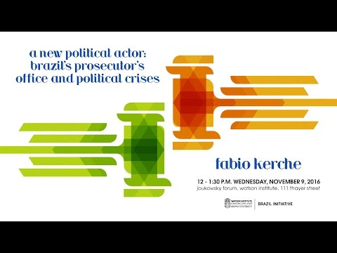Fabio Kerche – A New Political Actor: Brazil's Prosecutor's Office and Political Crises