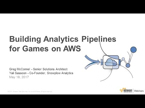 Building Analytics Pipelines for Games on AWS - 2017 AWS Online Tech Talks