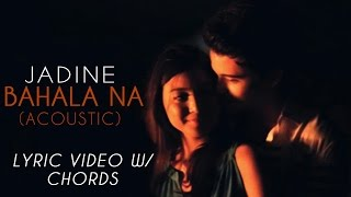 James Reid and Nadine Lustre — Bahala Na (Acoustic Version)