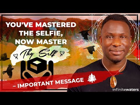 You've Mastered the Selfie, Now Master Thy Self - Important Message