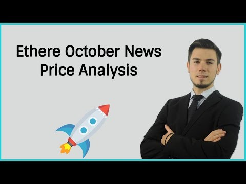 Ethereum October News - Should You Buy ? Price Analysis