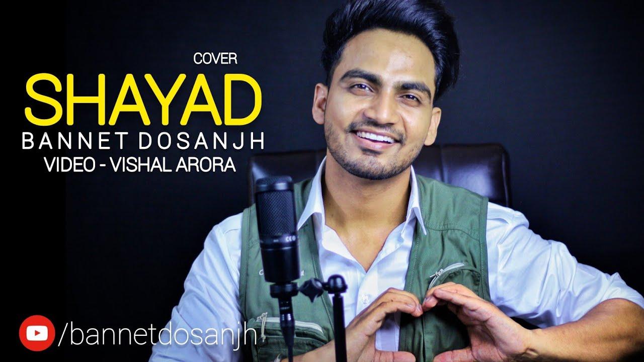Shayad - Cover | Bannet Dosanjh | Love Aaj Kal | Kartik, Sara, Arushi, Pritam, Arijit Singh