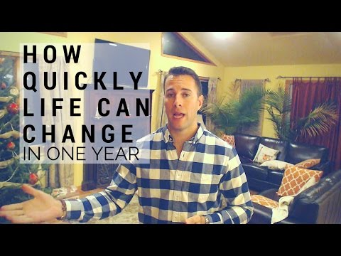 How Much Your Life Can Change In One Year