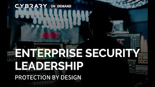 Protection by Design | Enterprise Security Leadership Session 6