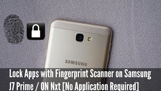 Lock Apps with Fingerprint on Samsung J7 Prime / On Nxt [No Application Required]