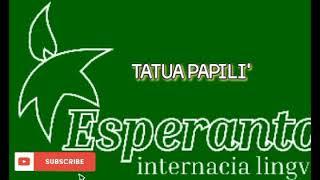 ESPERANTO MUSIC * TATUA PAPILI'