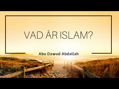 Vad är Islam? | Shaykh Abdullah as-Sueidi