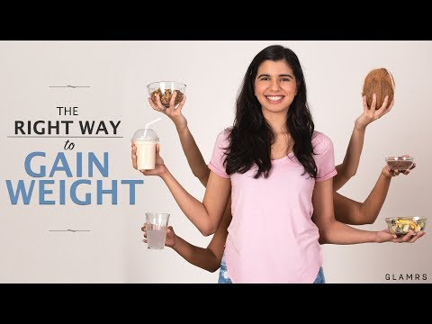 Healthy Ways To Gain Weight | Nutrition Tips