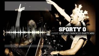 Sporty O - Guest List (Gigi Barocco Party Mix)