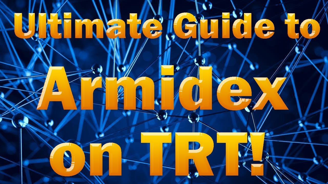 Arimidex / Anastrozole - Ultimate guide for men on TRT / Testosterone  Replacement Therapy