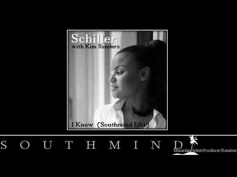 Schiller With Kim Sanders - I Know  (Southmind Edit)