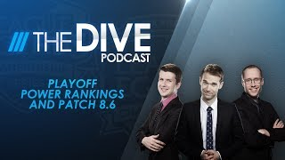Video The Dive: Playoff Power Rankings and Patch 8.6 (Season 2, Episode 11) download MP3, 3GP, MP4, WEBM, AVI, FLV Juni 2018