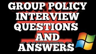 Group policy interview question and answers | Basic to advance level, by master of active directory