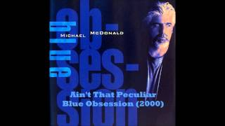 Watch Michael Mcdonald Aint That Peculiar video