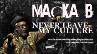 Reggae 2012 - Macka B - Never Leave My Culture (Necessary Mayhem Records)