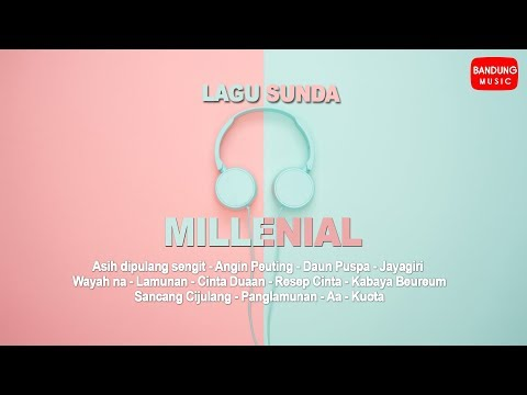 Download Lagu Sunda Millenial  Bandung  Mp4 baru