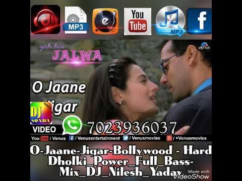 O-Jaane-Jigar-Bollywood-Hard_Dholki_Power_Full Mix_DJ_Nilesh_Yadav JaunpurMusic.com