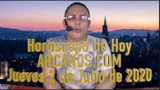 HOROSCOPO DE HOY de ARCANOS COM - Jueves 2 de Julio de 2020