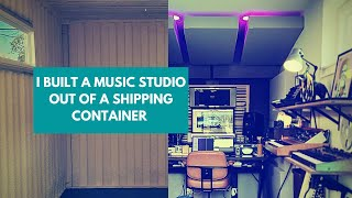 I BUILT A MUSIC STUDIO OUT OF A SHIPPING CONTAINER (ADAM AUDIO GIVEAWAY)