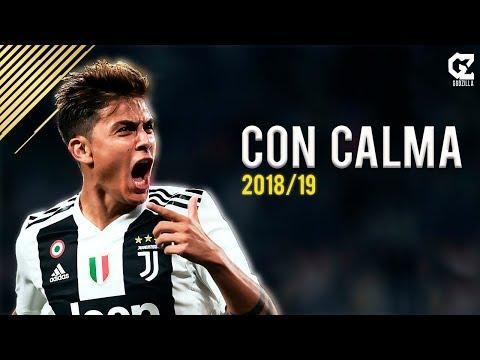 Paulo Dybala ● Con Calma - Daddy Yankee ● Goals & Skills | 2018/19 | HD