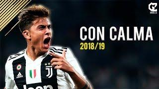 Download Paulo Dybala ● Con Calma - Daddy Yankee ● Goals & Skills | 2018/19 | HD Mp3 and Videos