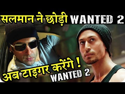 Tiger Shroff in Wanted 2 Salman Khan will not do Boney Kapoor's Film
