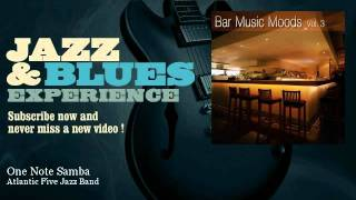 Atlantic Five Jazz Band - One Note Samba - JazzAndBluesExperience