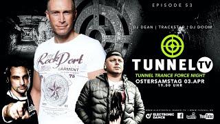 Download TUNNEL TRANCE FORCE NIGHT! w/ DJ Dean, DJ Doom, Trackstar
