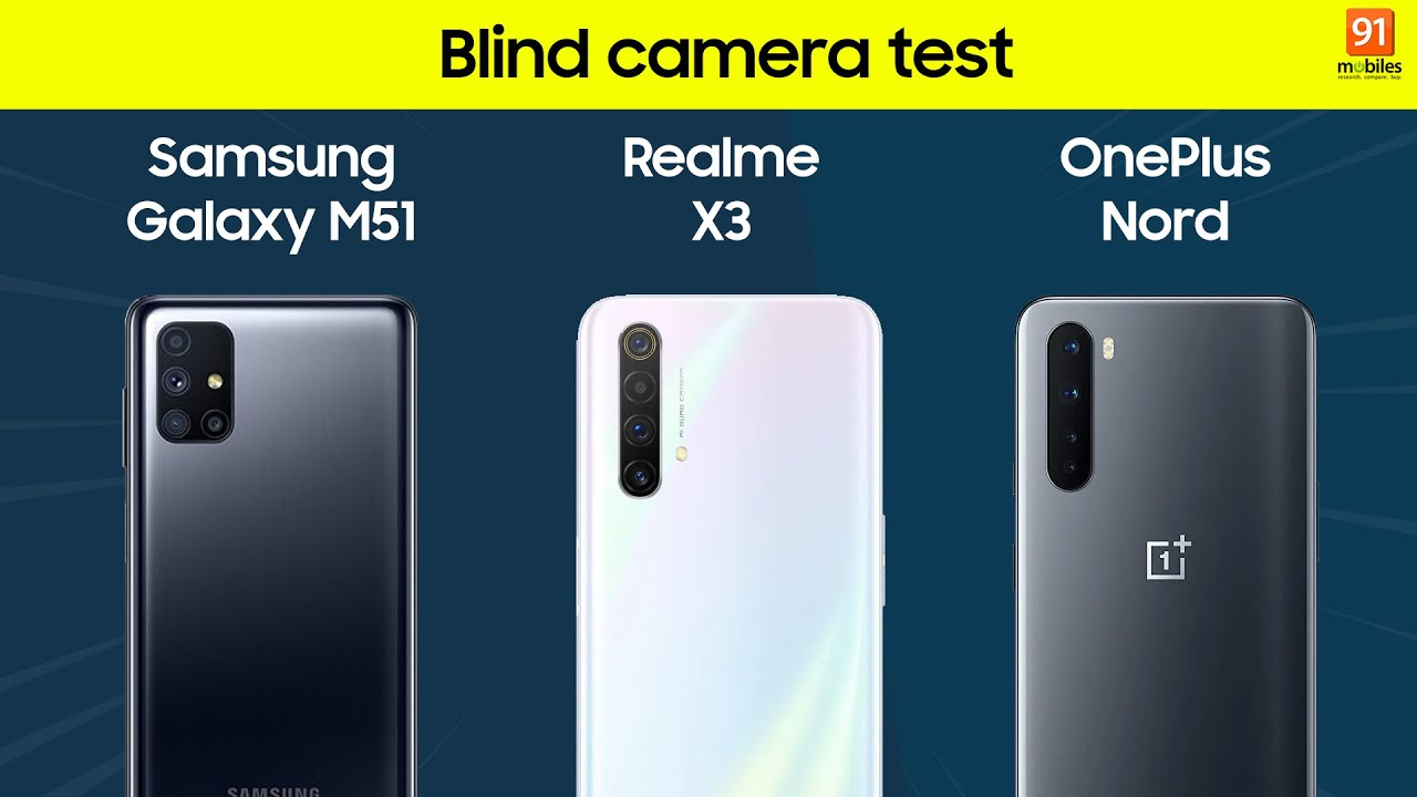 Samsung Galaxy M51 Vs Realme X3 Vs Oneplus Nord Blind Camera Test Youtube