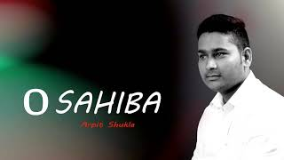Gambar cover O sahiba | cover song | Arpit Shukla | sad song |dil hai tumhara | sonu nigam | kavita krishnamurthy