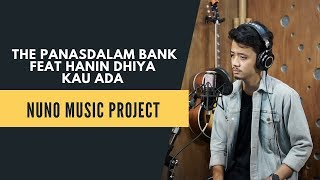 Download lagu The Panasdalam Bank Kau Ada Cover by Nuno Music Project MP3