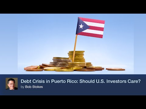 Debt Crisis in Puerto Rico: Should U.S. Investors Care?
