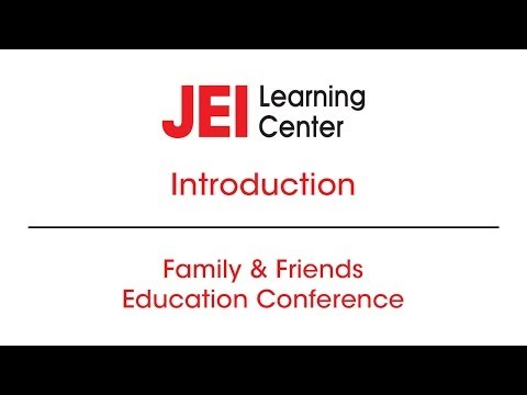 JEI Learning Center - Family & Friends Education Conference - Introduction