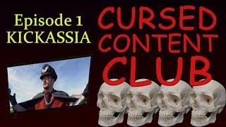 Cursed Content Club #1: Kickassia (2010)