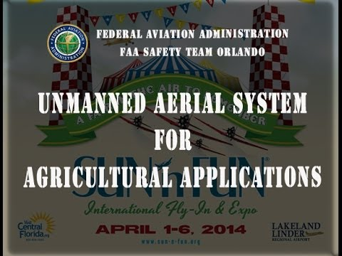 2014 SUN 'n FUN Forum - Unmaned Aerial Vehicles for Agricultural Applications