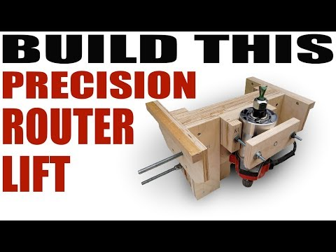 How To Make A Precision Router Lift