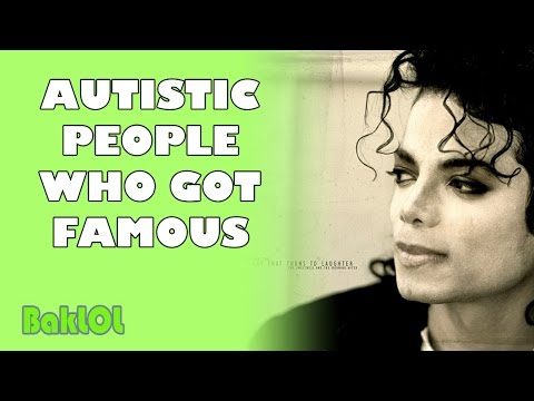 Autistic People Who Got Famous