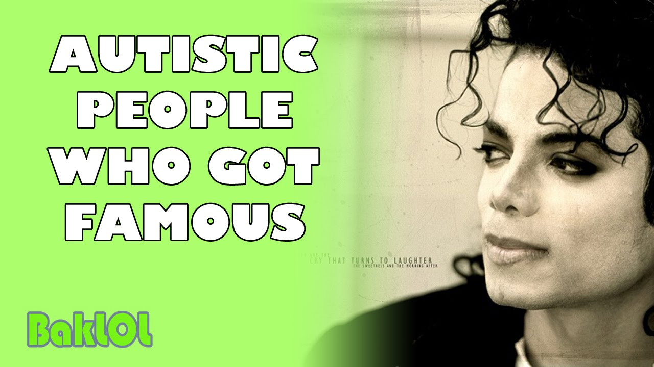 Autistic People Who Got Famous - YouTube