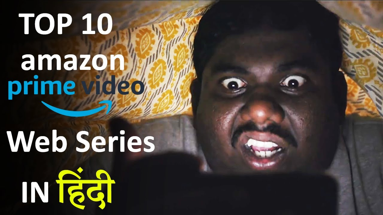 Download Top 10 Best Hindi Web Series to Watch on Amazon Prime Video in 2020
