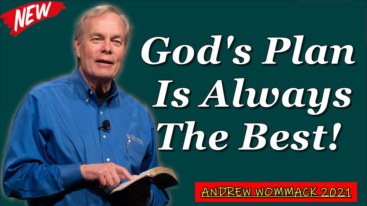 """Download 🅽🅴🆆 Andrew Wommack 2021 🔥 IMPORTANT SERMON: """"God's Plan Is Always The Best!"""" 🔥 MUST WATCH"""