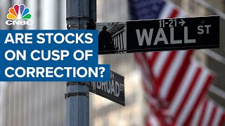 Are stocks on the cusp of a correction?