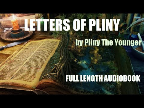 LETTERS OF PLINY, by Pliny The Younger - FULL LENGTH AUDIOBOOK