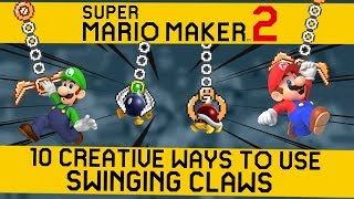 10 CREATIVE WAYS to use SWINGING CLAWS in Super Mario Maker 2