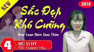 [HAY TUYỆT] Náo Loạn Đêm Giao Thừa   Truyện Ngôn Tình SẮC ĐẸP HỒNG NHAN [Tập 4]   MC Vị Hy