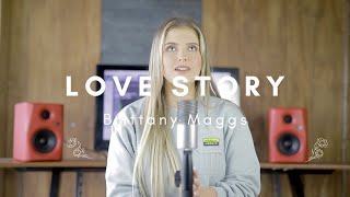 Love Story - Taylor Swift // Brittany Maggs cover