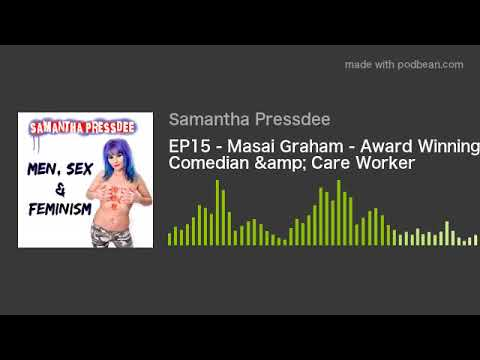EP15 - Masai Graham - Award Winning Comedian & Care Worker