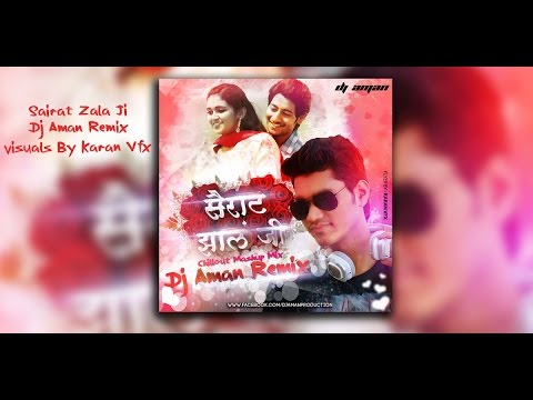 Sairat Zala Ji Mashup (Chillout Mix) - Dj Aman Remix | Visuals By - Karan Vfx