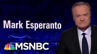Lawrence On 'The Clear And Present Danger Of Mark Esperanto' | The Last Word | MSNBC
