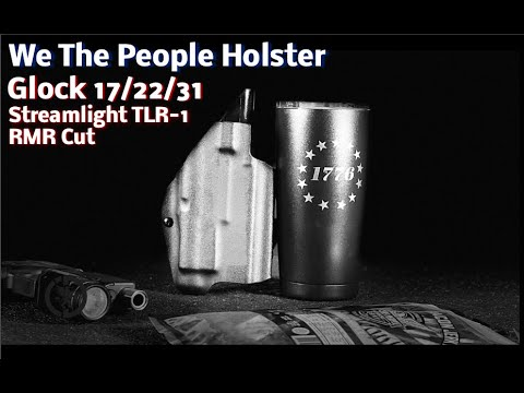 We The People Holster, Glock 17/22/31-Streamlight TLR1-Optic Cut