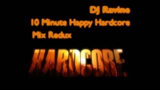 DJ Ravine - 10 Minute Happy Hardcore Mix Redux